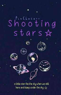 Đọc truyện [ zodiac ] Shooting stars