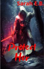 Protect Her (The Mandalorian x Reader) by StuckInAFandomm