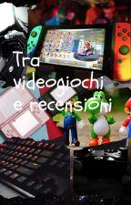 Tra videogiochi e recensioni. by _Gaster_Follower_
