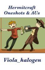 Hermitcraft Oneshots and AU's by Viola_halogen