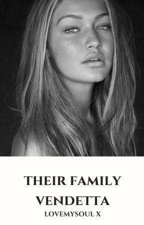 Their Family Vendetta [18+] by LoveMySoul_x