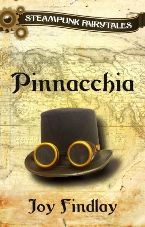 Pinnacchia - A Steampunk Fairytale by JoyFindlay