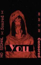You (Jeff The Killer X Reader~Soulmate Au) by kyokiiii