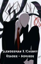 SlendermanX!Chunky Reader- Admirer by bonkers-4-hatter