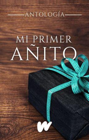 Mi Primer Añito - Antología by FiccionGeneral_ES
