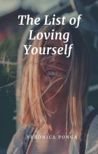 The List of Loving Your Self by VeronicaPonga2