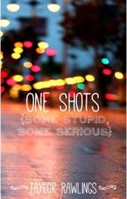 One Shots - Some Stupid and Some Serious by DisneyTeenager