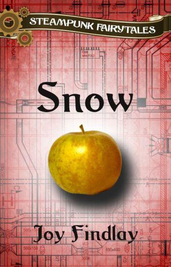 Snow - A Steampunk Fairytale