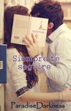 Siempre Te Seguiré (STS #1) by ParadiseDarkness
