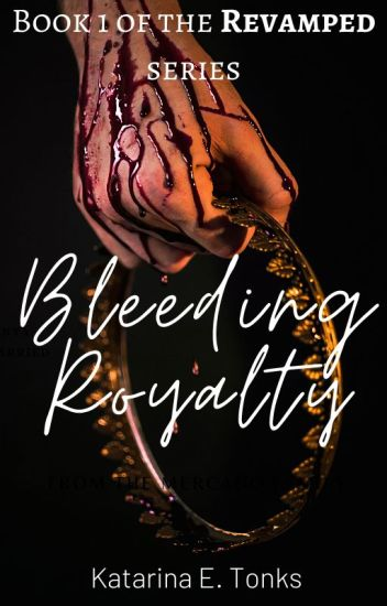 Bleeding Royalty (Revamped)