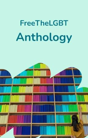 Anthology by FreeTheLGBT
