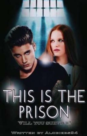 THIS IS THE PRISON, BABY [J.B] by alobiebs94