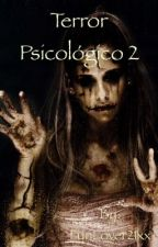 Terror Psicológico 2 by FunLover21xx