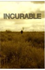 Incurable by Wemsta