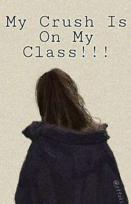 Đọc truyện [On About Me] My Crush Is On My Class!!!