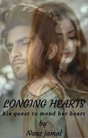 LONGING HEARTS.  His Quest To Mend Her Heart ✔️(Completed)  by Writerbyheart01