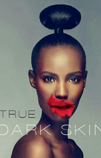 True Darkskin