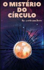 O Mistério do Círculo (Título e capa provisórios) by crieumlivro