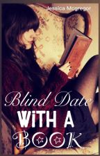 Blind Date With a Book (Currently Writing) by JessicaMcGregor2