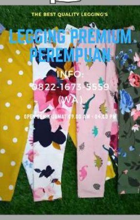 Original Call 0822 1673 5559 Grosir Celana Legging Anak Surabaya Kabupate Wattpad