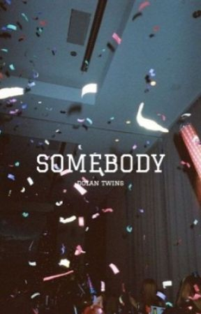 somebody | d.t by grcysns