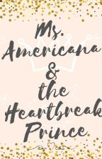 Ms.Americana and the Heartbreak Prince by roseglasses90