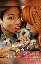You and Me #LisKook by AnnaPeytonisMe