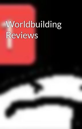Worldbuilding Reviews by UniversalLexicon