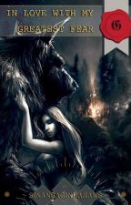 Inlove with my Greatest FEAR.. (On Going) by Gwenlaririt155