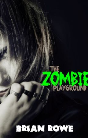 THE ZOMBIE PLAYGROUND by brianrowe