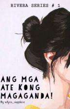 Ang Mga Ate Kong Magaganda! by alyxx_sapphire
