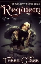 Requiem: Book One in The Apocalypse Trilogy by TribalxTessa