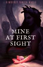 Mine At First Sight: Malvar Empire Book 1 by KimberlyTanithMarie