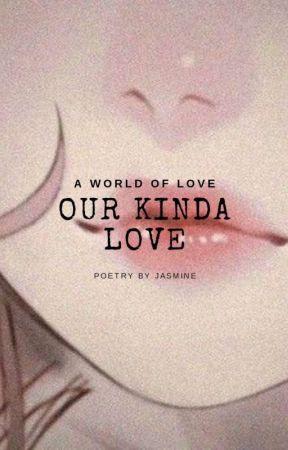 Our kinda love by Jasminelostgirl