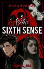 The Sixth Sense by RoYaL_Jna
