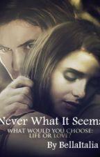 Never What It Seems by XoBellaItalianaoX