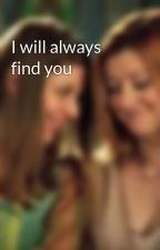 I will always find you  by tillowalber
