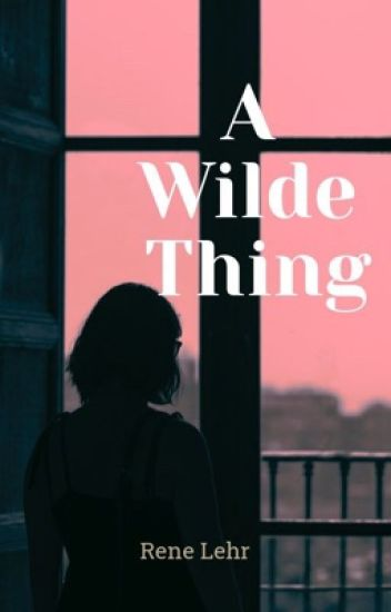 A Wilde Thing