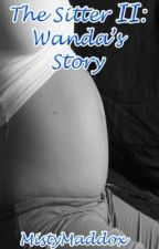 The Sitter II: Wanda's Story (Completed) by Misty_Maddox