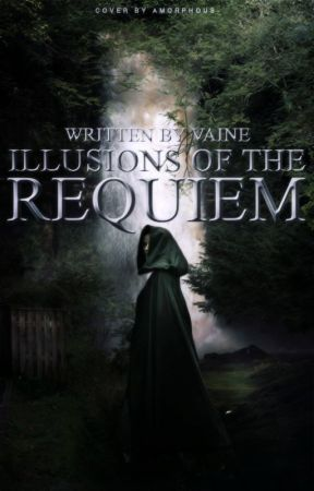 Illusions of the Requiem by itsjackie