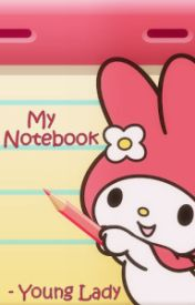 My Notebook by YoungLady_21