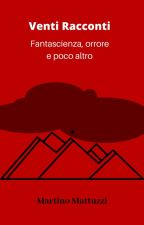 Venti Racconti by MartinoMattuzzi