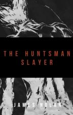 The Huntsman Slayer | RWBY x Garou!Male Reader by KeshiUprise