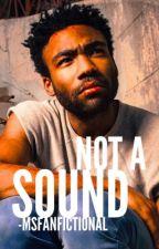 Not a sound | Childish Gambino by MsFanfictional