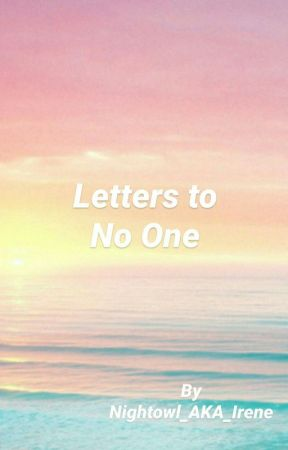 Letters to No One by Nightowl_AKA_Irene
