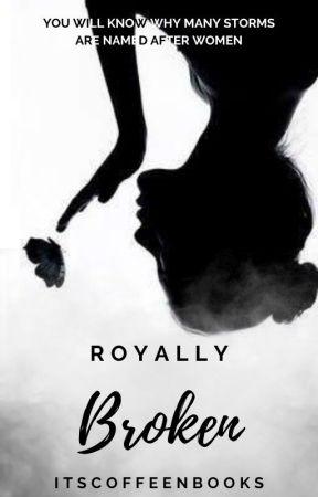 Royally Broken✓ by itscoffeenbooks