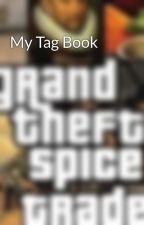 My Tag Book by GetALifeTony