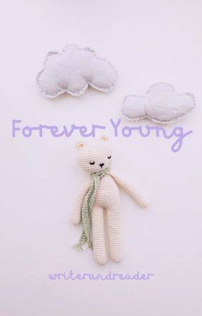 Forever Young by Writerandreader17