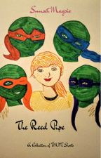 The Reed Pipe: A Collection of TMNT Shorts by HarvestBowman