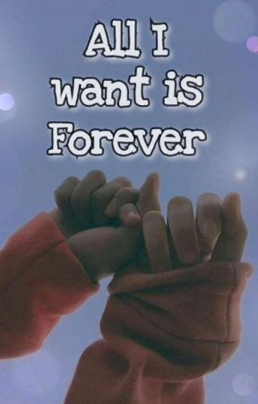 All I want is Forever by Melanie0800